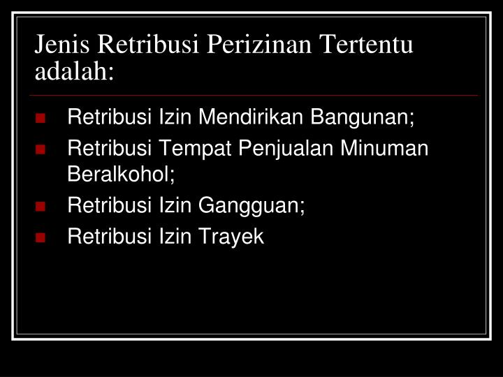 Jenis Retribusi Perizinan Tertentu adalah: