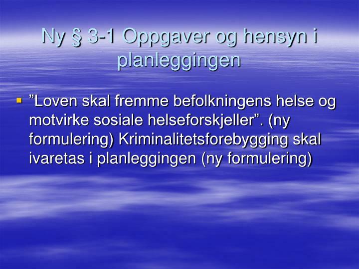 Ny § 3-1 Oppgaver og hensyn i planleggingen