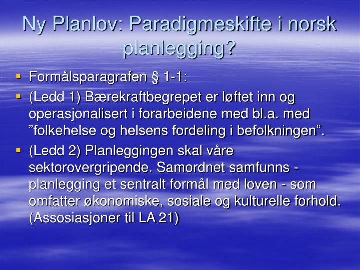 Ny Planlov: Paradigmeskifte i norsk planlegging?