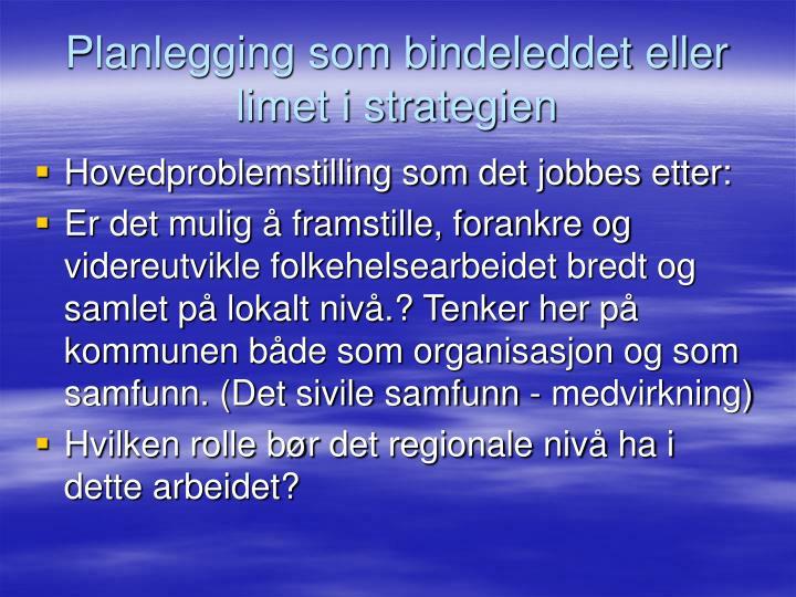 Planlegging som bindeleddet eller limet i strategien