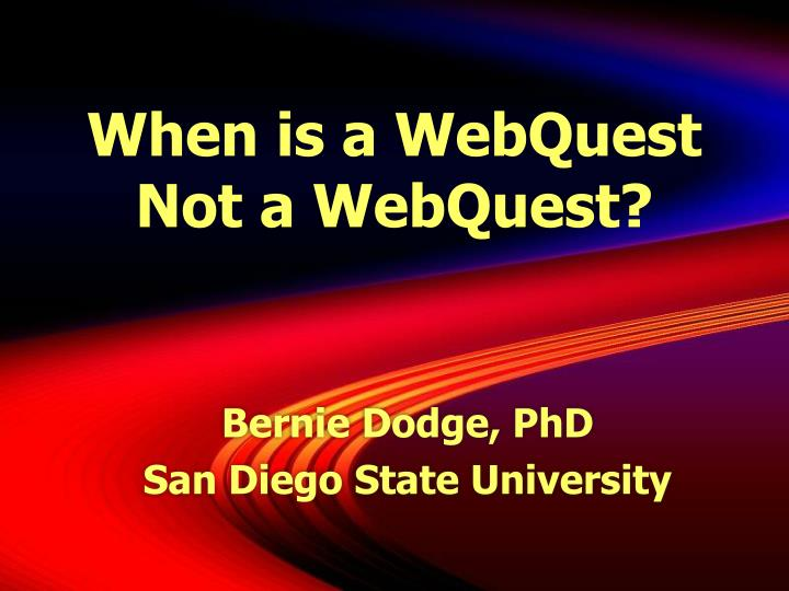 When is a webquest not a webquest