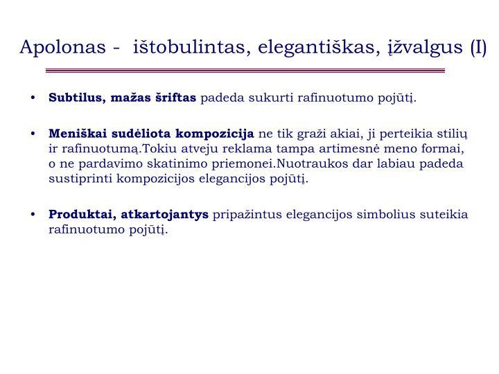 Apolonas -  ištobulintas, elegantiškas, įžvalgus (I)