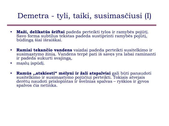Demetra - tyli, taiki, susimasčiusi (I)