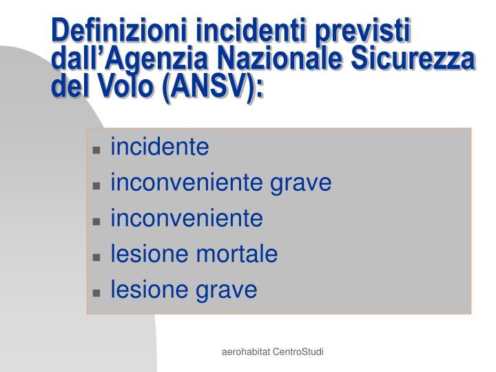 Definizioni incidenti previsti dall'Agenzia Nazionale Sicurezza del Volo (ANSV):