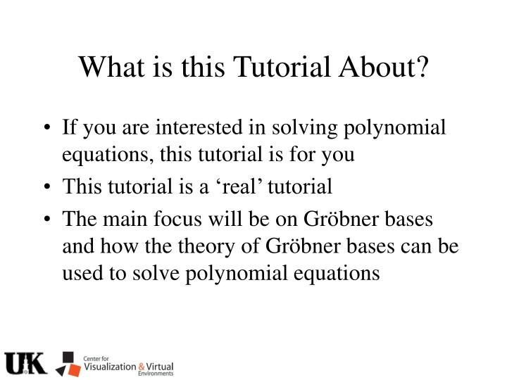 What is this Tutorial About?