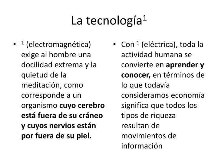 La tecnolog