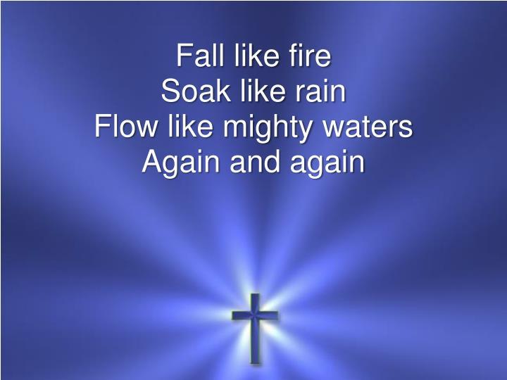 Fall like fire