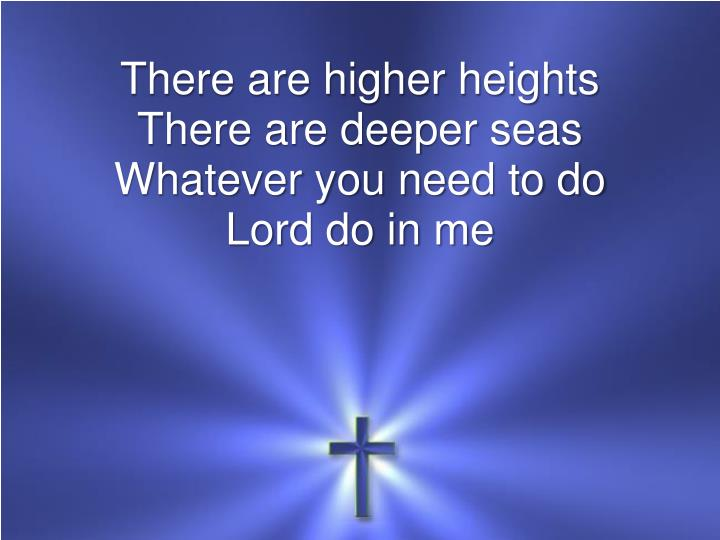 There are higher heights