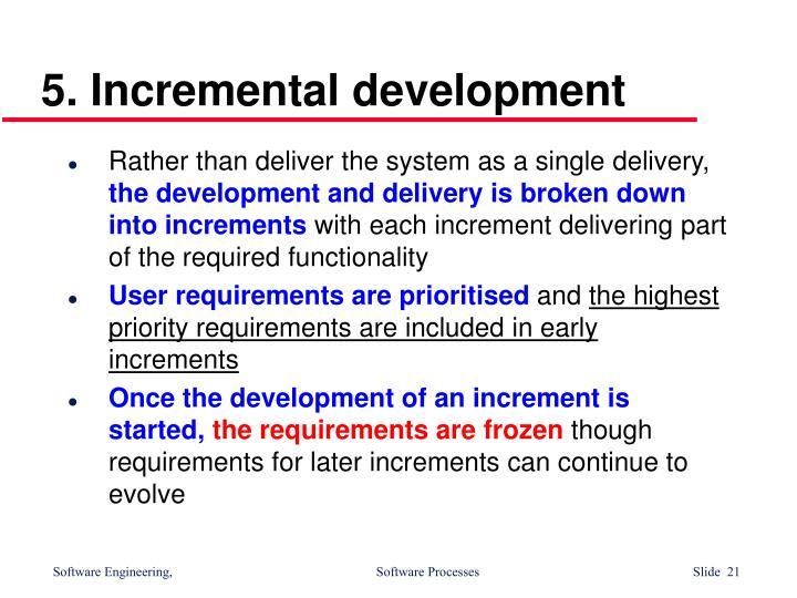 5. Incremental development