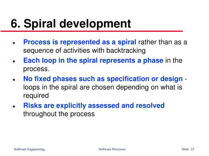 6. Spiral development