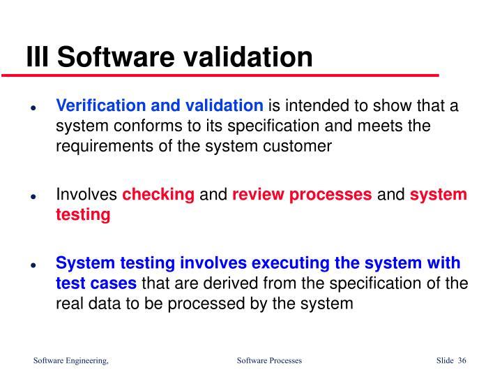III Software validation