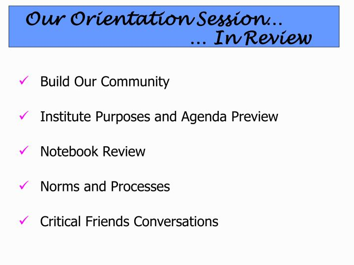 Our Orientation Session…