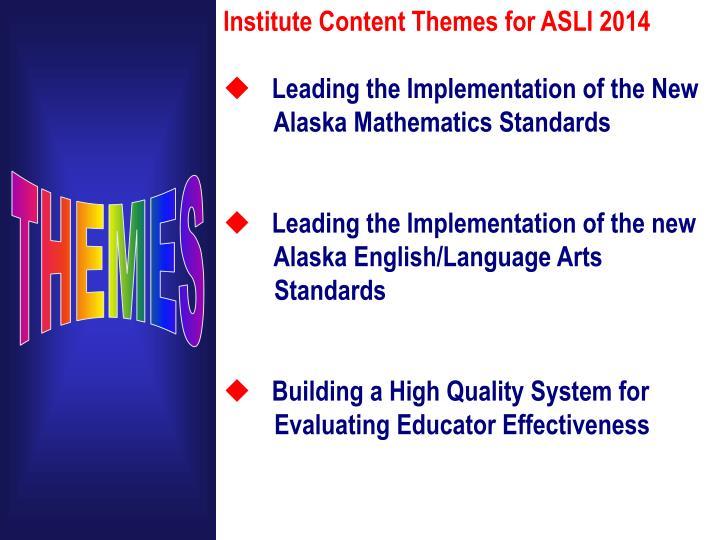 Institute Content Themes for ASLI 2014