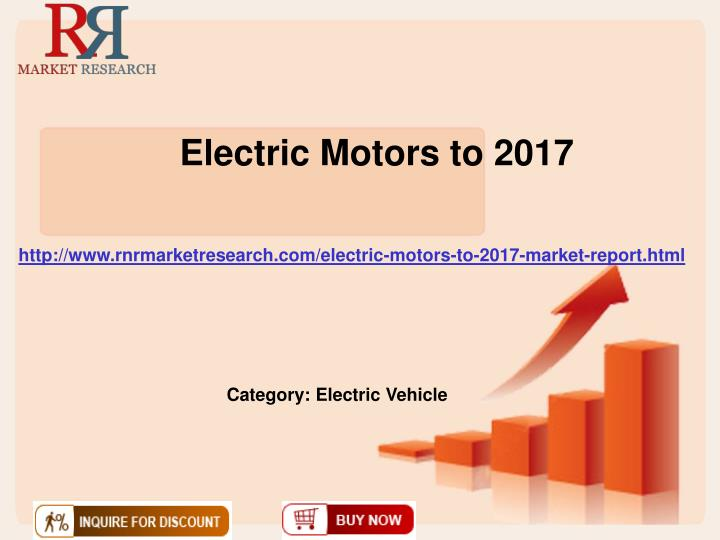 Electric motors to 2017