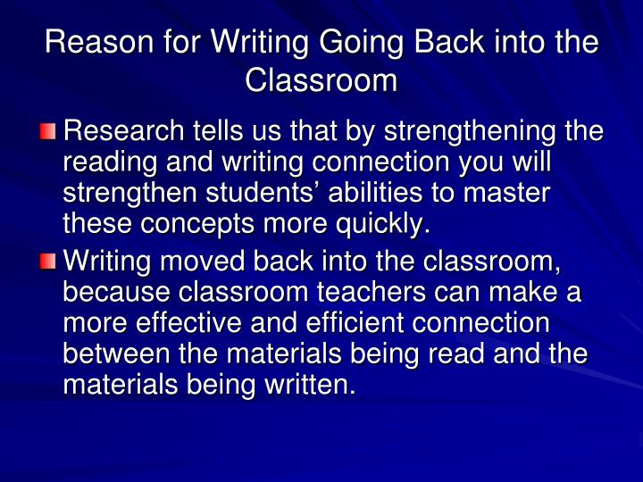 Reason for writing going back into the classroom