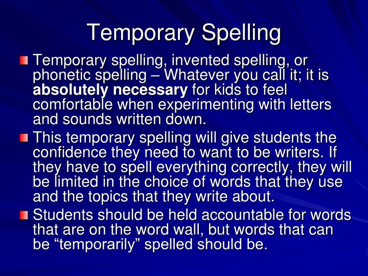 Temporary Spelling