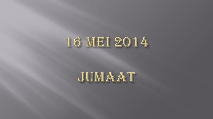 16 MEI 2014
