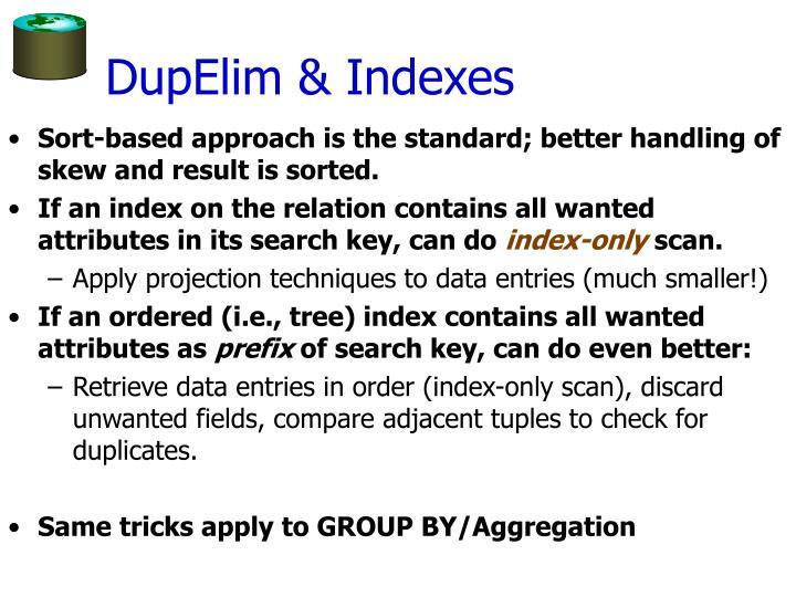 DupElim & Indexes