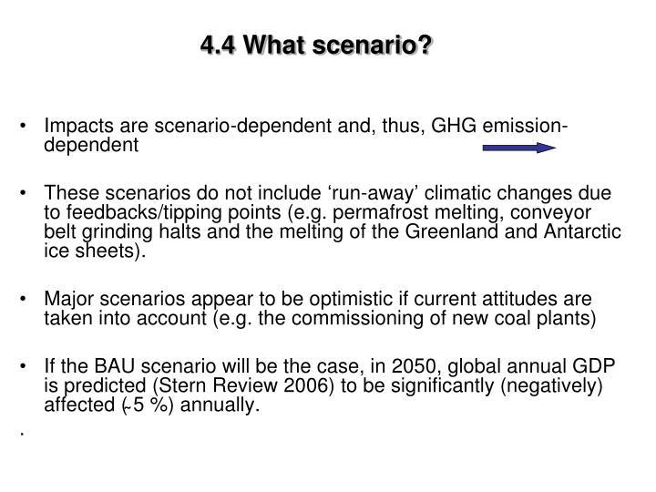 4.4 What scenario?