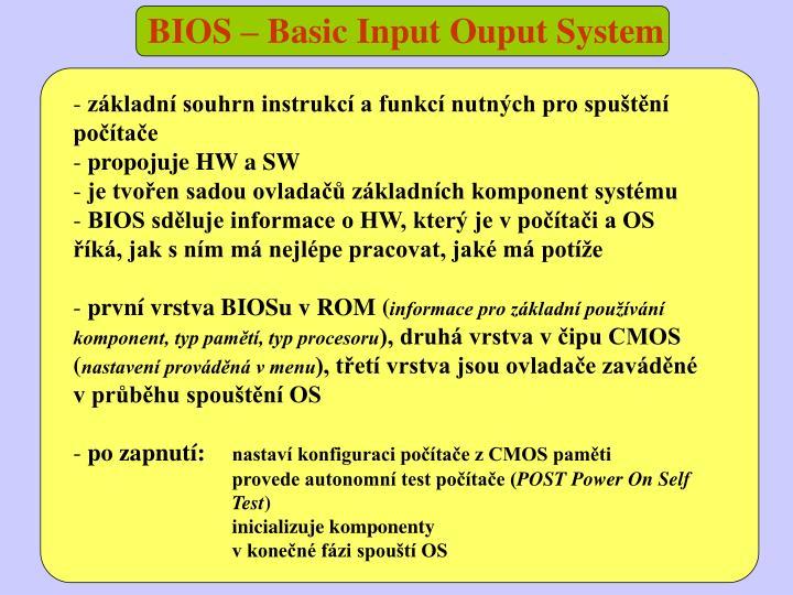 BIOS – Basic Input Ouput System