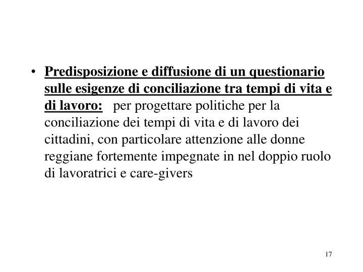 Predisposizione e diffusione di un questionario sulle esigenze di conciliazione tra tempi di vita e di lavoro: