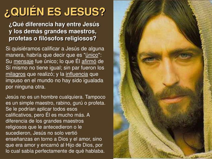 ¿QUIÉN ES JESUS