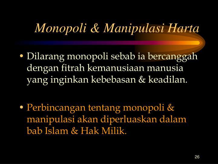 Monopoli & Manipulasi Harta