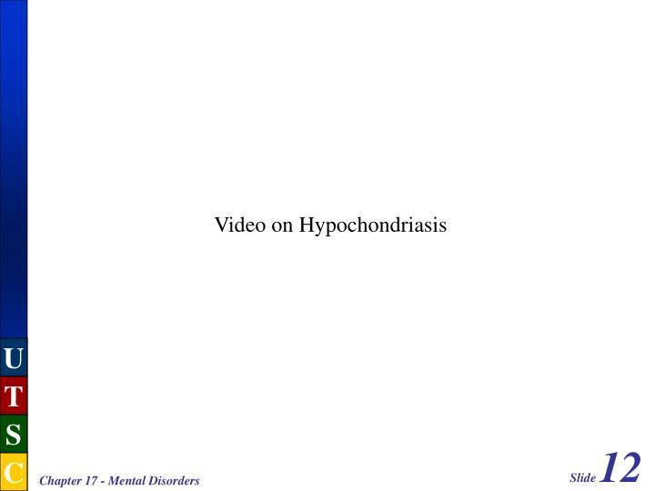 Video on Hypochondriasis