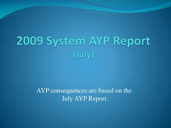 2009 system ayp report july