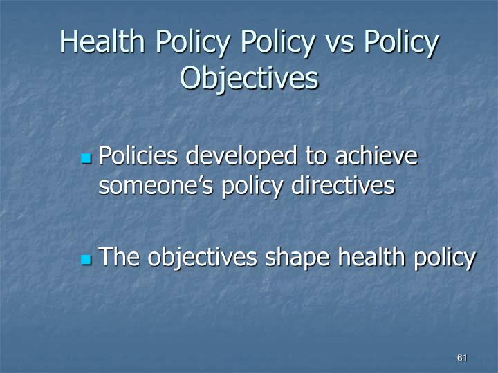 Health Policy Policy vs Policy Objectives