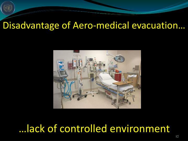 Disadvantage of Aero-medical evacuation…