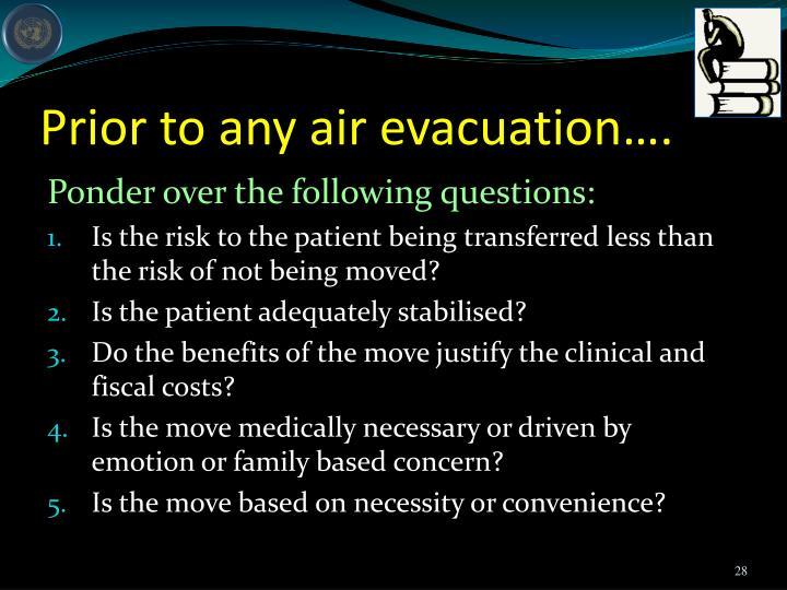 Prior to any air evacuation….
