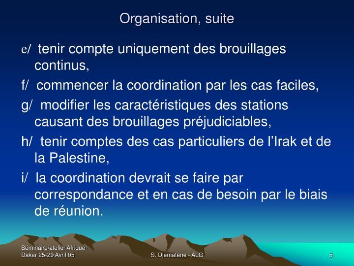 Organisation, suite