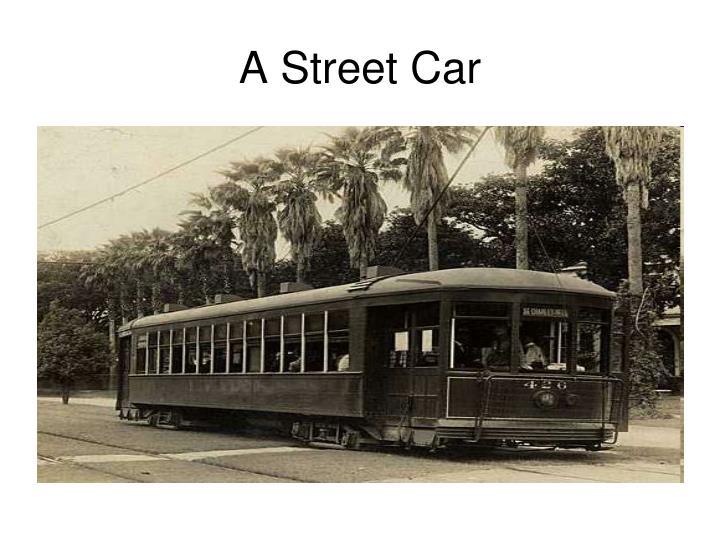A Street Car