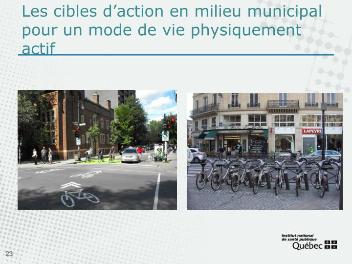 Les cibles d'action en milieu municipal pour un mode de vie physiquement actif