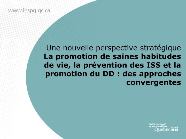 Une nouvelle perspective stratégique