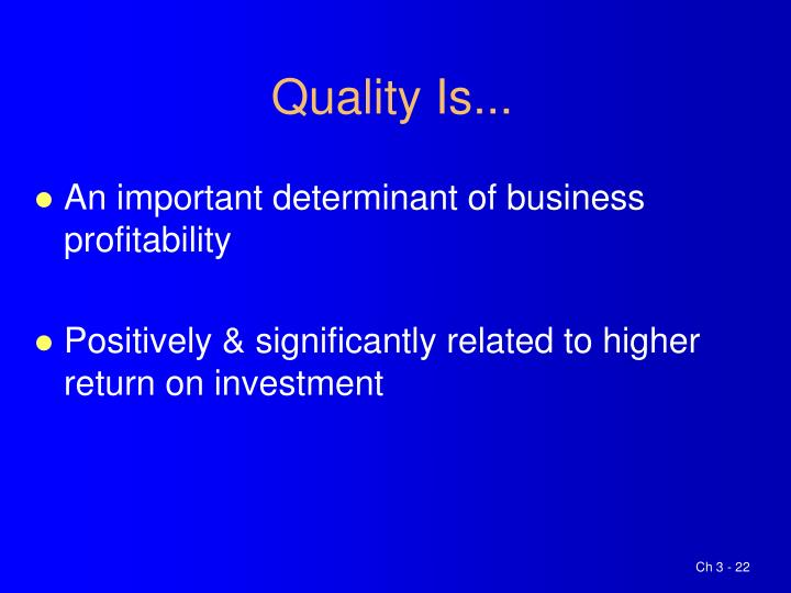 Quality Is...