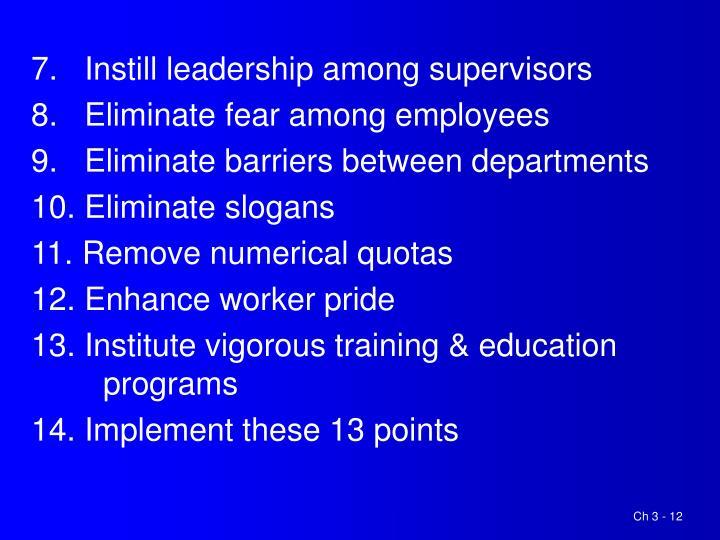 7.   Instill leadership among supervisors