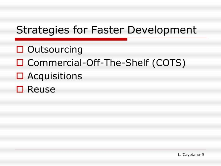 Strategies for Faster Development
