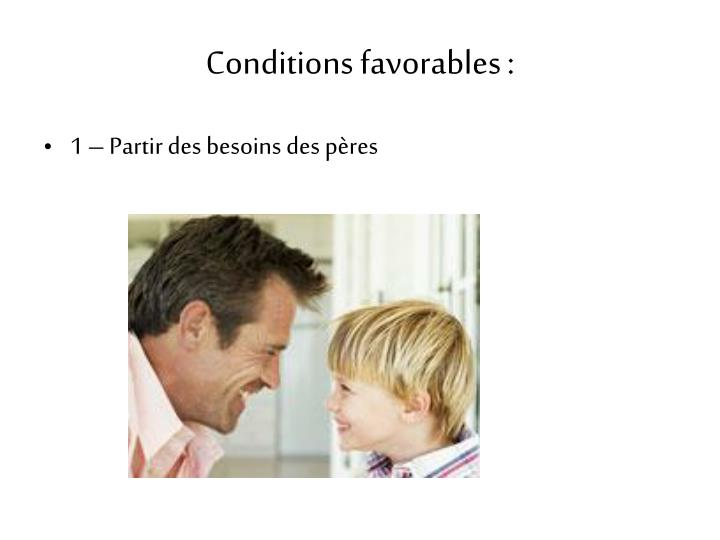 Conditions favorables :