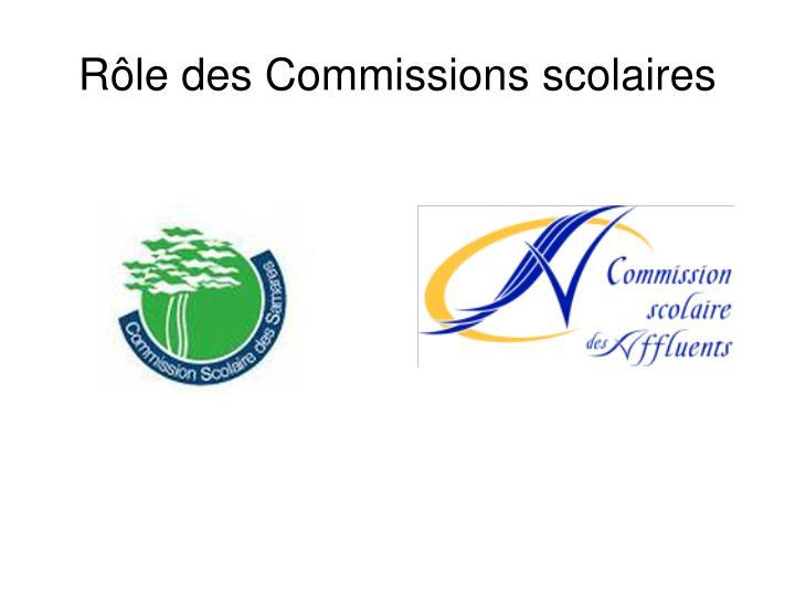 Rôle des Commissions scolaires
