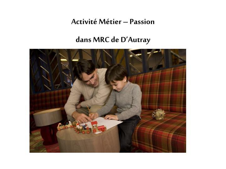 Activité Métier – Passion