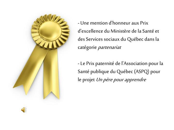 Une mention d'honneur aux Prix d'excellence du Ministère de la Santé et des Services sociaux du Québec dans la catégorie
