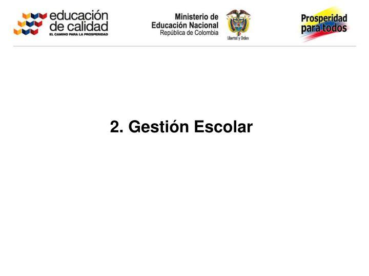 2. Gestión Escolar