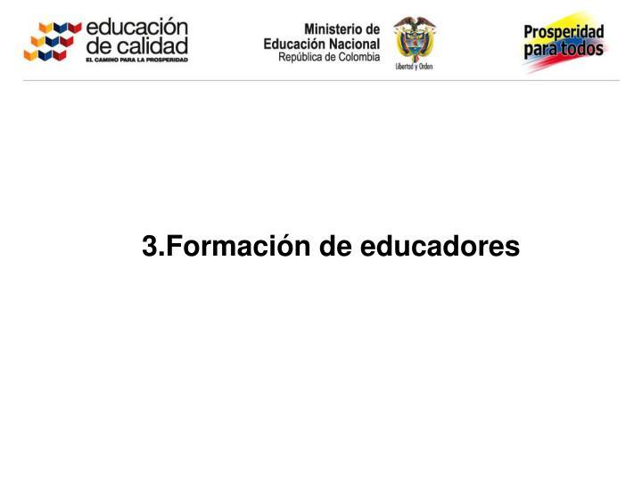 3.Formación de educadores