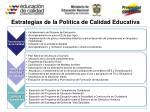 estrategias de la pol tica de calidad educativa
