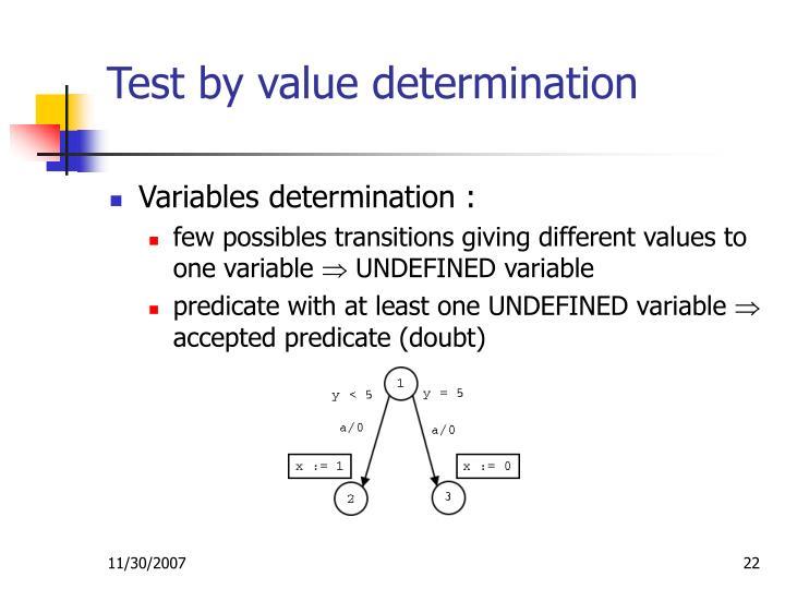 Test by value determination