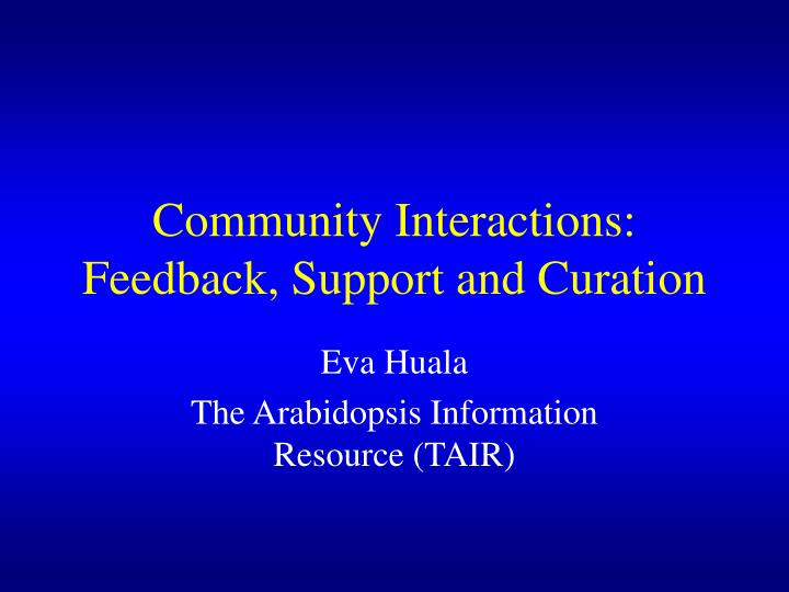 Community interactions feedback support and curation