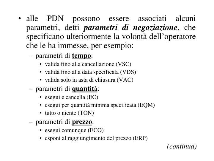 alle PDN possono essere associati alcuni parametri, detti