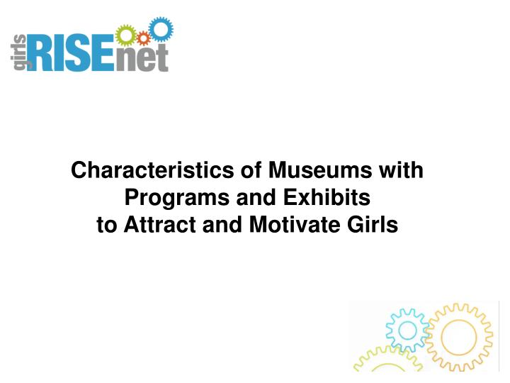 Characteristics of Museums with Programs and Exhibits